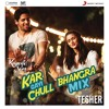 Kar Gayi Chull (Bhangra Mix By Tesher) (From