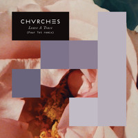 CHVRCHES - Leave A Trace (Four Tet Remix)