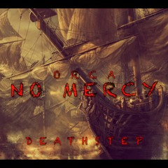 ORCA - No Mercy