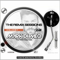 The Remix Sessions (Volume 1) With Mark Di Meo (The R&B Essentials)