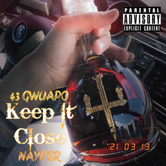 Keep It Close - 43 Gwuapo Feat Nayper