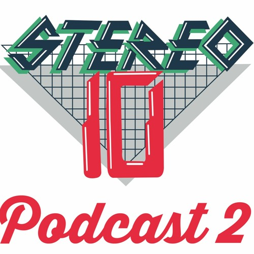 STEREO 10 Podcast TWO