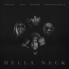Hella Neck - Carnage (Ft. Tyga, Shoreline Mafia & Takeoff)