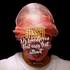 Blessed (feat. Altimit, Dj Luke Green World & King Easy)