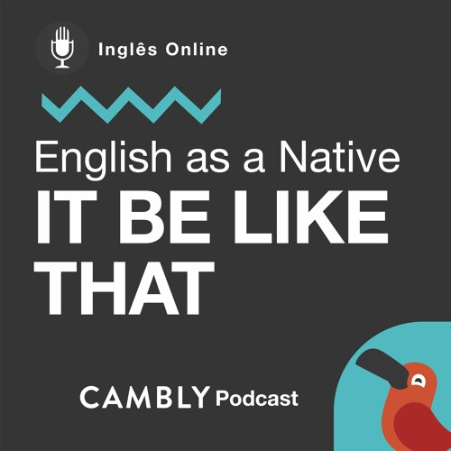 Ep166. It be like that | English as a Native