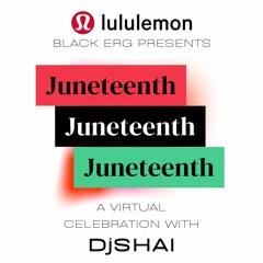 lululemon Juneteenth Virtual Celebration with DjShai