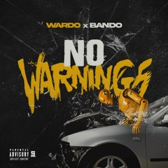 WARDO X BANDO N0 WARNINGS PROD. BY MONTRA