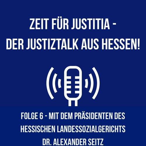 """Folge 6 - """"Jung. Modern. Dynamisch. - Sozialgerichtsbarkeit"""" - Ein Gespräch mit Dr. Alexander Seitz"""