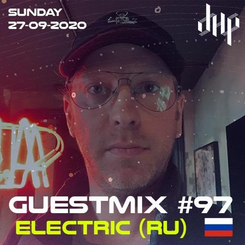 DHP Guestmix #97 - ELECTRIC (RU)