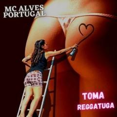 MC Alves Portugal - Toma