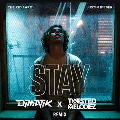 The Kid Laroi Ft Justin Bieber- STAY (Dimatik & Twisted Melodiez Remix)