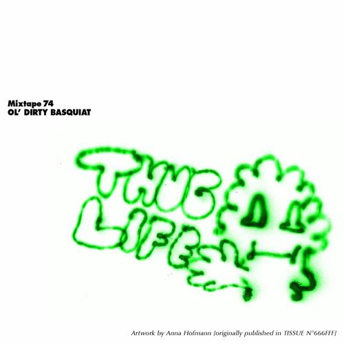 Mixtape 74 by OL' DIRTY BASQUIAT