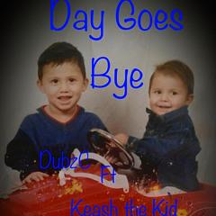 Day Goes Bye ft Keash the Kid