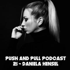 Push & Pull Podcast 21 - Daniela Hensel