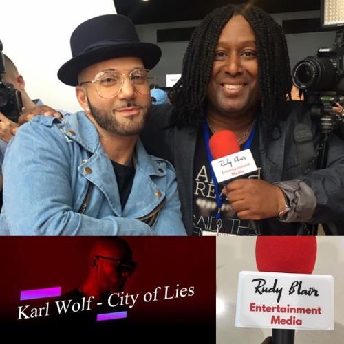 "Intv w Pop, R and B, Dance Award Winning Recording Artist ""Karl Wolf"" on new single ""City of Lies"""