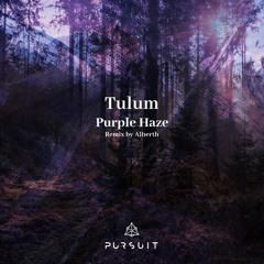 Tulum - Purple Haze (Alberth Remix)