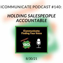 ICommunicate Radio Show #140: Holding Salespeople Accountable