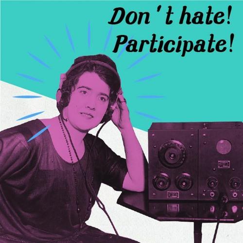 Don't hate! Participate.