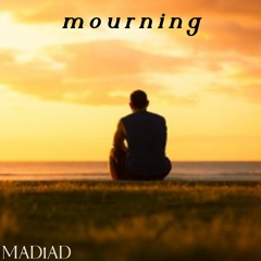 MAD1AD - Mourning