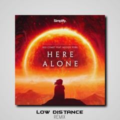 Red Comet - Here Alone (ft. Meggie York) (Low Distance Remix)