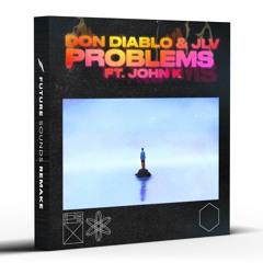Don Diablo & JLV - Problems ft. John K [Remake]