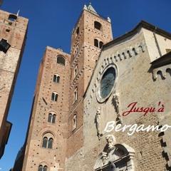 Jusqu'à Bergamo