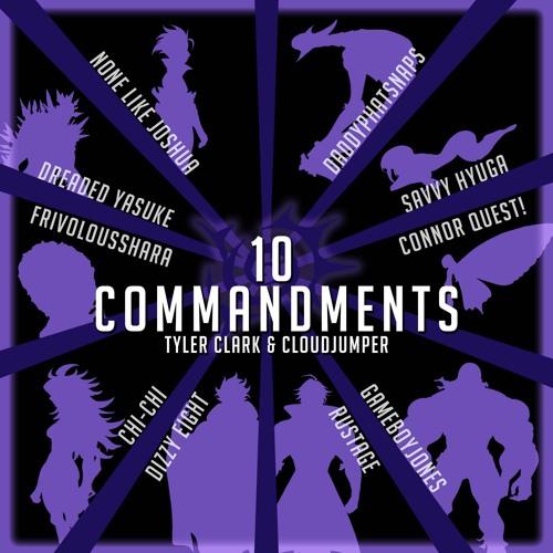 10 Commandments Rap (ft. Daddyphatsnaps, Rustage, Gameboyjones, more) prod Tyler Clark & Cloudjumper Image