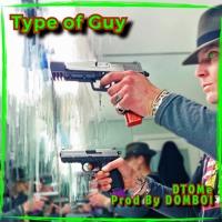 Type Of Guy  (Prod By DOMBOI)