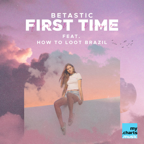 First Time (feat. How To Loot Brazil)