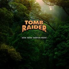 Tomb Raider Main Theme (Ambyion Remix)