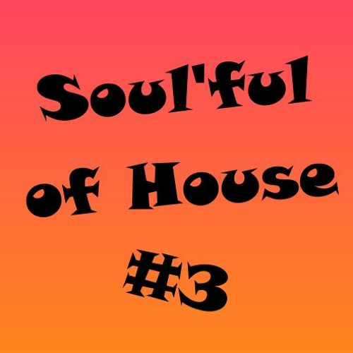 Soul'ful of House #3 (mixtape soulful house 2020)