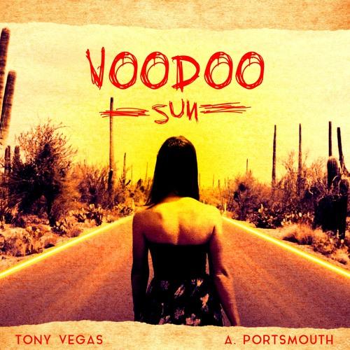 Tony Vegas & A. Portsmouth - Voodoo Sun (Kaua'i Radio Edit)