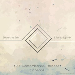 9 on the 9th SE06 #09 | September 2021 Releases