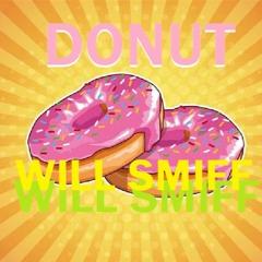 DONUT - WILL SMIFF - PERFECT BOI