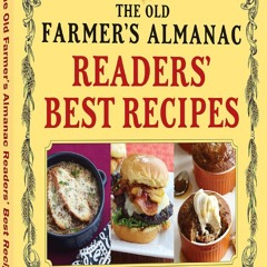 Download [PDF] The Old Farmer's Almanac Readers' Best Recipes: And the Stories