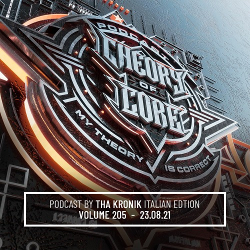 Download Tha KroniK - Theory of Core Podcast 205 mp3
