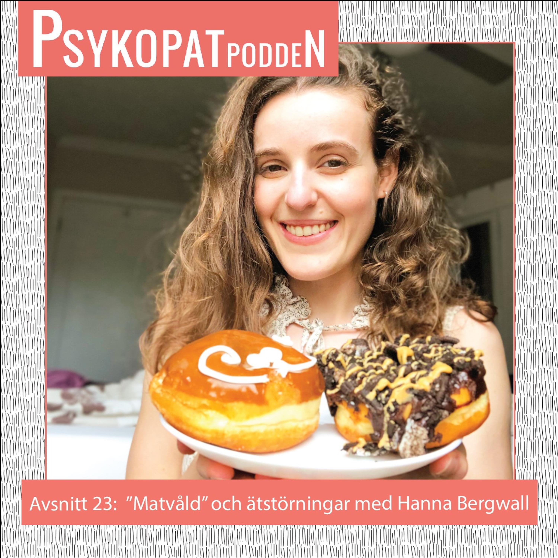 Avsnitt 23: Matvåld och ätstörningar med Hanna Bergwall