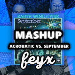 SIDEPIECE Vs. Earth, Wind & Fire - Acrobatic Vs. September (Feyx Mashup)FREE DOWNLOAD