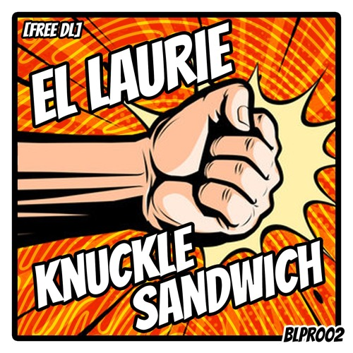 El Laurie - Knuckle Sandwich (Free Download)