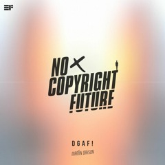 Martin Oakson- DGAF! (Radio Edit) [No Copyright Future]