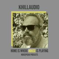 Home Is Where House Is Playing 81 [Housepedia Podcasts] I Khillaudio