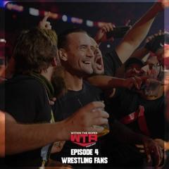 Episode 4: Wrestling Fans