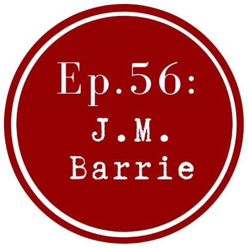 Get Lit Episode 56: J.M. Barrie