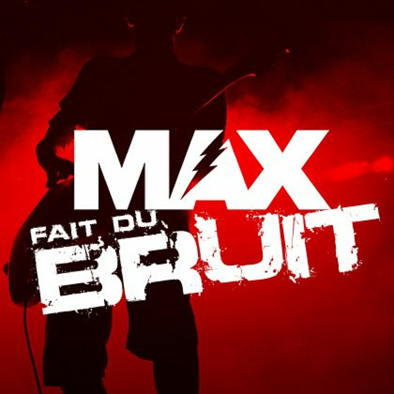 MAX fait du Bruit (10/12/2020)