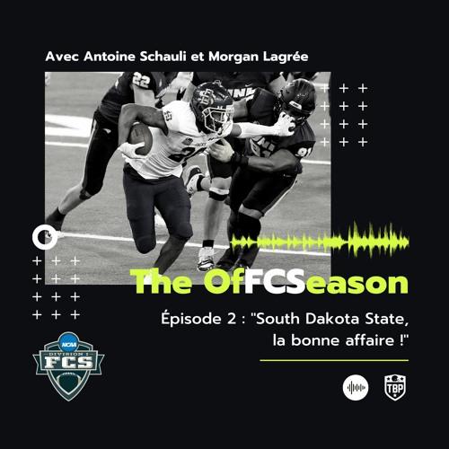 The OfFCSeason Podcast – Épisode 2 : South Dakota State, la bonne affaire