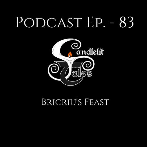 Episode 83 - Bricriu's Feast