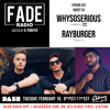 Download FADE Radio ep. 032 ft. WHYSOSERIOUS & Rayburger Mp3