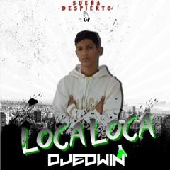 DJ EDWIN - 🧪 LOCA LOCA Version (Guaracha)🦠