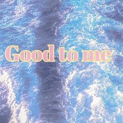 Good To Me - KOHA
