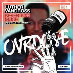 Luther Vandross - Never Too Much (Rochelle Hayden Edit)